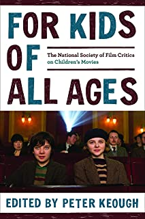 For Kids of All Ages: The National Society of Film Critics on Children's Movies