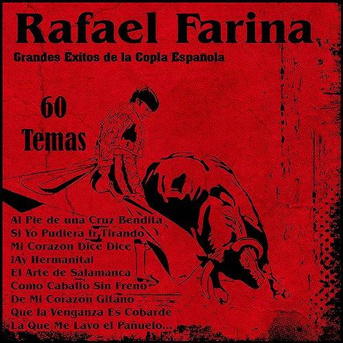 Rafael Farina: Grandes Éxitos de la Copla Española de Rafael ...