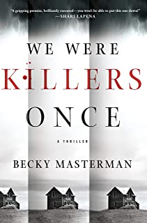 We Were Killers Once: A Thriller