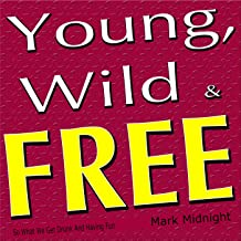 Young, Wild & Free (So What We Get Drunk and Having Fun)