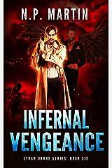 Infernal Vengeance (Ethan Drake Series Book 6) Kindle Edition