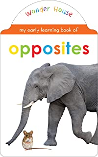 My Early Learning Book Of Opposites : Attractive Shape Board Books For Kids