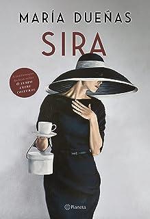 Sira: A volta de Sira, a protagonista inesquecível de O tempo entre costuras, sucesso internacional de María Dueñas (Portu...