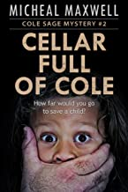 Cellar Full of Cole: Book #2  (A Mystery Thriller Suspense Series)