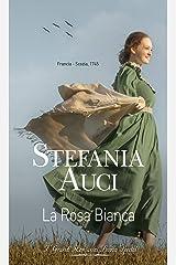 La rosa bianca: I Grandi Romanzi Storici Special Formato Kindle