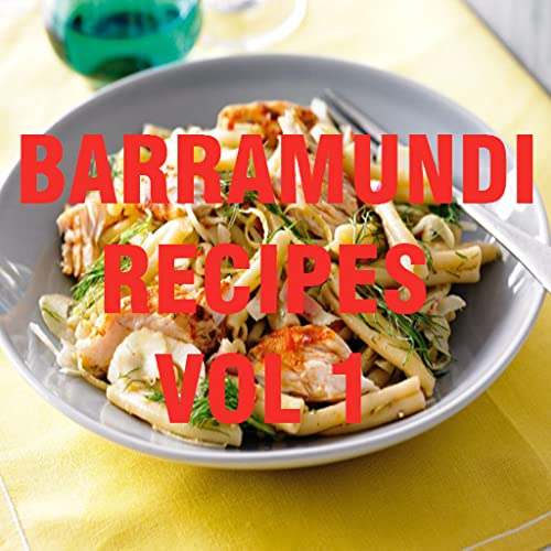Barramundi Recipes Cookbook Vol 1