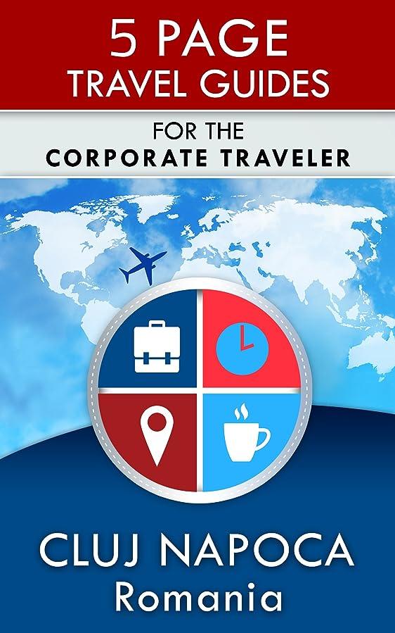 福祉扱いやすい登録Cluj Napoca Travel Guide: For the Corporate Traverl (5 Page Travel Guides) (English Edition)