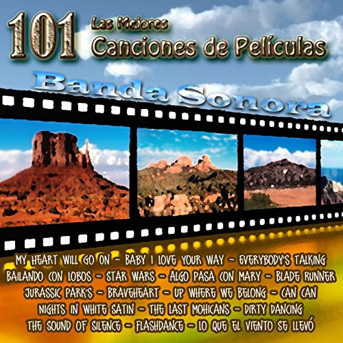 Banda Sonora - Las 101 Mejores Canciones de Películas