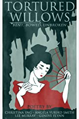 Tortured Willows: Bent. Bowed. Unbroken. Kindle Edition