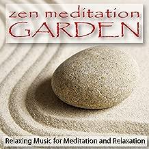 Zen Meditation Garden: Relaxing Music for Meditation and Relaxation