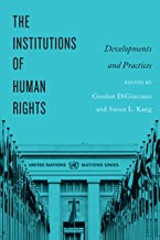 The Institutions of Human Rights: Developments and Practices