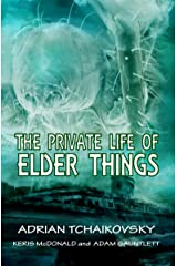 The Private Life of Elder Things Kindle Edition