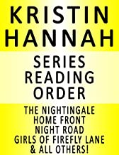 KRISTIN HANNAH — SERIES READING ORDER (SERIES LIST) — IN ORDER: THE NIGHTINGALE, HOME FRONT, NIGHT ROAD, WINTER GARDEN, TRUE COLORS, MAGIC HOUR, COMFORT AND JOY, GIRLS OF FIREFLY LANE & ALL OTHERS!