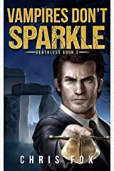Vampires Don't Sparkle: Deathless Book 3 Kindle Edition