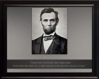 WeSellPhotos Abraham Lincoln Poster Photo Picture Framed Quote Stand Everybody That Stands Right. US President Portrait Famous Inspirational Quotes Motivational Posters (8x10 Framed)