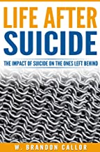 Life After Suicide: The Impact of Suicide on the Ones Left Behind