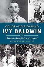 Colorado's Daring Ivy Baldwin: Aviator, Aerialist and Aeronaut