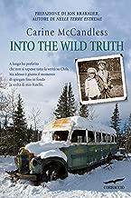 Into the wild truth (Edizione italiana) (Italian Edition)