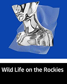 Illustrated Wild Life on the Rockies: A must read novel recommended