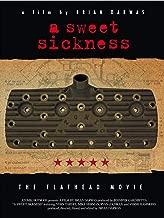 A Sweet Sickness: The Flathead Movie