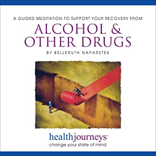 A Meditation to He with Alcohol & Other Drugs- Guided Imagery and Affirmations to He Reduce Addictive Cravings and Support Recovery from Substance Use