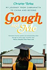 Gough and Me: My Journey from Cabramatta to China and beyond Kindle Edition