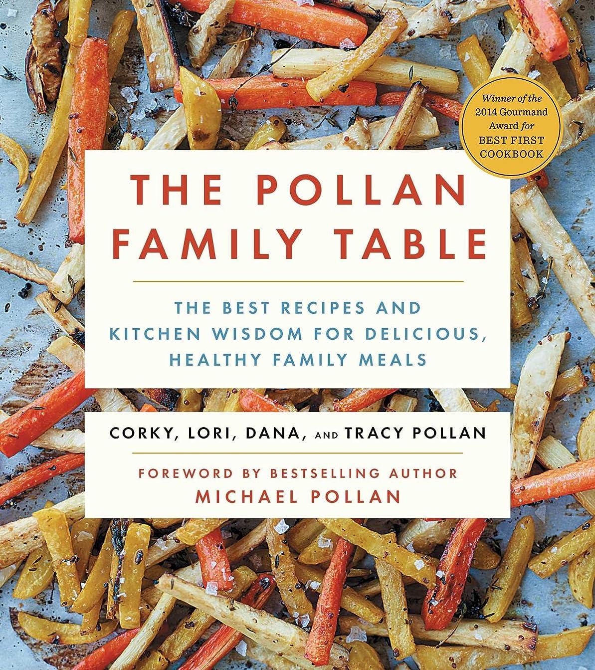 光海軍ロールThe Pollan Family Table: The Very Best Recipes and Kitchen Wisdom for Delicious Family Meals (English Edition)