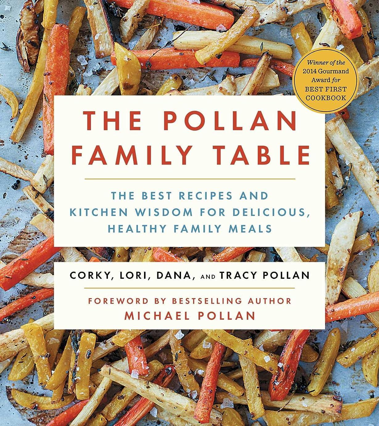大ジョブのみThe Pollan Family Table: The Very Best Recipes and Kitchen Wisdom for Delicious Family Meals (English Edition)