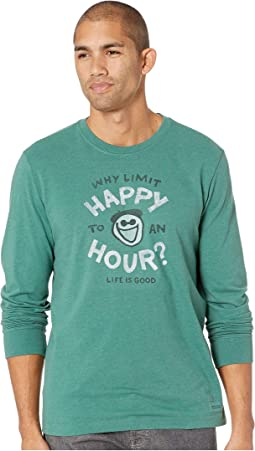 Why Limit Happy Hour? Crusher Long Sleeve T-Shirt