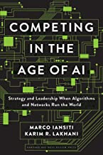 Competing in the Age of AI: Strategy and Leadership When Algorithms and Networks Run the World PDF