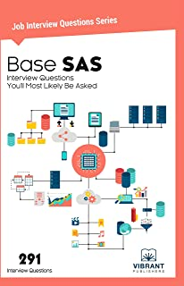 Base SAS Interview Questions You'll Most Likely Be Asked (Job Interview Questions Series Book 20)