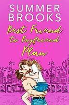 Best Friend to Boyfriend Plan : A Friends to Lovers Romance (Irresistible Billionaires Book 2)