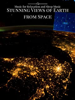 Stunning Views of Earth From Space Music for Relaxation and Sleep Music