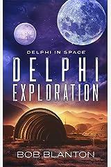 Delphi Exploration (Delphi in Space Book 7) Kindle Edition
