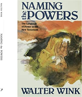 Naming the Powers: The Language of Power in the New Testament (The Powers : Volume One) by Walter Wink (1984-01-05)