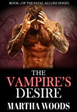 Paranormal Romance: The Vampire's Desire (Fatal Allure Book 1)