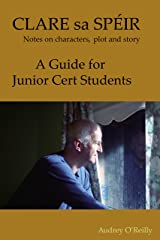 Clare sa Spéir - Masterclass on character, plot and story - A Guide for Junior Cert Students: A Masterclass by Writer/Director Audrey O'Reilly. Includes ... (Audrey O'Reilly Film Masterclasses) Kindle Edition