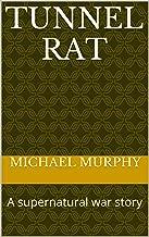 Tunnel Rat: A supernatural war story