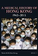 A Medical History of Hong Kong – 1942–2015