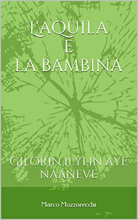 Laquila e la bambina: Gilorin ilylin aye naaneve
