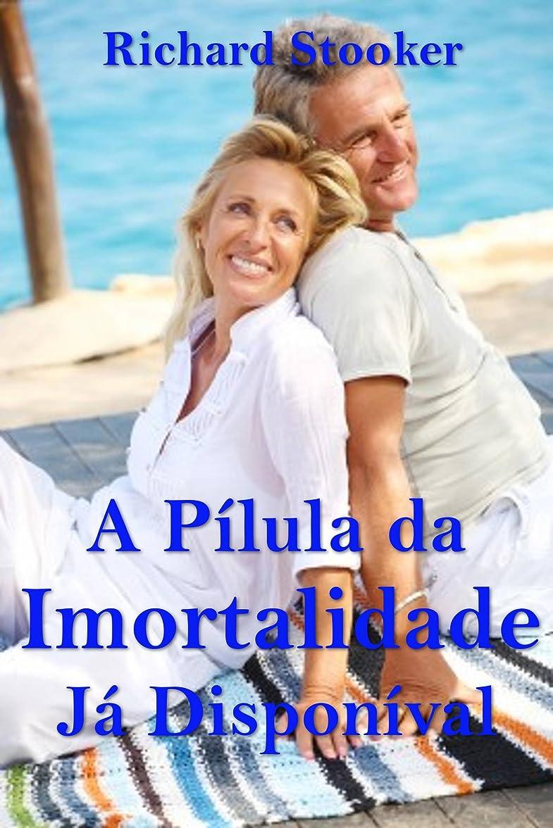 ごめんなさいシンプルさシンカンA Pílula da Imortalidade - Já Disponível (Portuguese Edition)
