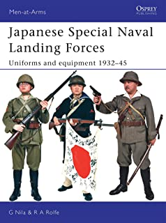 Japanese Special Naval Landing Forces: Uniforms and equipment 1932-45 (Men-at-Arms)