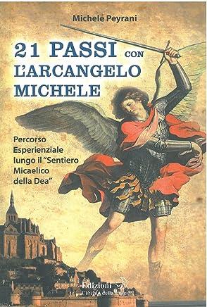 21 Passi con lArcangelo Michele: Percorso esperienziale lungo il Sentiero Micaelico della Dea
