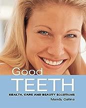 Good Teeth: Simple Advice for Healthy Teeth and Gums