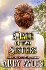 A Tale of two Sisters: A Clean & Sweet Regency Historical Romance Novel Kindle Edition