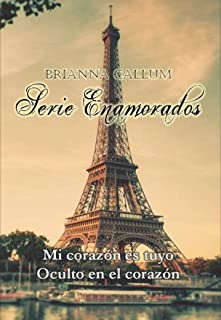 Serie Enamorados: Mi corazón es tuyo. Oculto en el corazón (Spanish Edition)