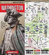 History Mapped Washington Presidential Map by VanDam: Washington DC Capital Map Edition and Graphic of Washington's Life