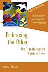 Embracing the Other: The Transformative Spirit of Love (Prophetic Christianity Series (PC)) Kindle Edition