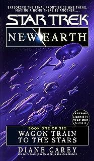 Wagon Train To The Stars: New Earth #1 (Star Trek: The Original Series Book 89)