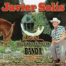 Javier Solis - Sus Grandes Exitos Con Banda